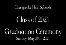 """white text that reads"""" chesapeake high school's class of 2021 graduation ceremony sunday, may 30th 2021"""